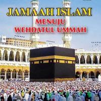 Jamaah Islam: Menuju Wehdatul Ummah