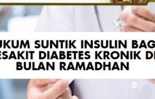 Hukum Suntik Insulin Bagi Pesakit Diabetis Kronik Di Bulan Ramadan