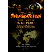 Huraian Hadis Geoeskatologi - Jejak Lokasi dan Kronologi