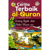 Siri Cerita Terbaik Dari Al-Quran - Orang Bijak Dan Nabi Musa a.s