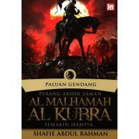 Paluan Gendang : Perang Akhir Zaman Al Malhamah, Al Kubra Semakin Hampir