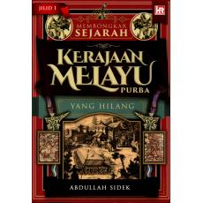 Membongkar Sejarah Kerajaan Melayu Purba Yang Hilang