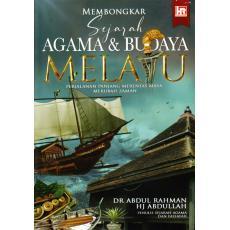 Membongkar Sejarah Agama & Budaya Melayu