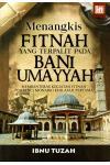 Menangkis Fitnah Yang Terpalit Pada Bani Umayyah