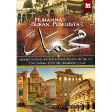 Muhammad Bukan Pendusta: Membongkar Fitnah dan Pembohongan Atas Nama Nabi Muhammad S.A.W