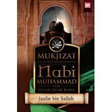 Mukjizat dan Keajaiban Dalam Kehidupan Nabi Muhammad SAW Insan Luar Biasa
