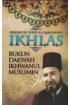 Ikhlas: Rukun Dakwah Ikhwanul Muslimin