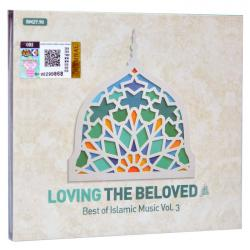 Loving The Beloved - Best of Islamic Music Vol.3
