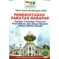 Pemerintahan Pakatan Harapan - Analisis Terhadap Tatacara Pentadbiran dan Kesan Kepada Masa Depan Islam