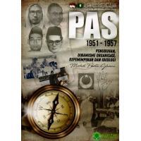 PAS 1951 - 1957 Penubuhan, Dinamisme Organisasi, Kepimpinan dan Ideologi