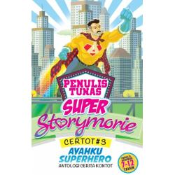 Tunas Super: Certot #3: Antologi Cerita Kontot: Ayahku Superhero