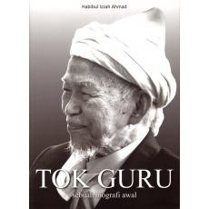 Tok Guru : Sebuah Biografi Awal (HC)
