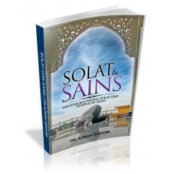 Solat & Sains - Menyingkap Rahsia Solat Dari Perspektif Sains