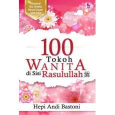 100 Tokoh Wanita di Sisi Rasulullah
