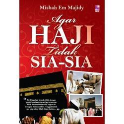 Agar Haji Tidak Sia Sia