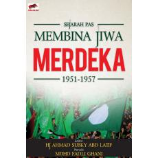 Sejarah PAS Membina Jiwa Merdeka 1951- 1957