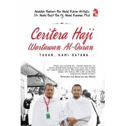 Ceritera Haji Wartawan Al-Quran - Tuhan, Kami Datang…