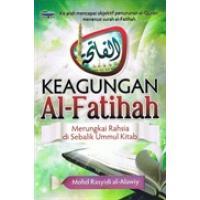 Keagungan Al-Fatihah - Merungkai Rahsia Di Sebalik Ummul Kitab