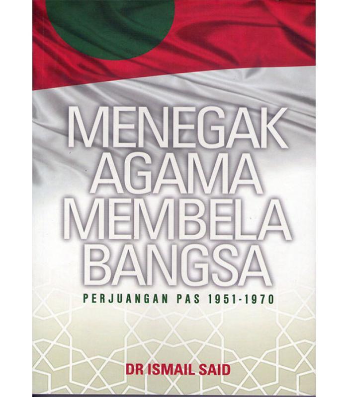 Menegak Agama Membela Bangsa (Perjuangan PAS 1951-1970)