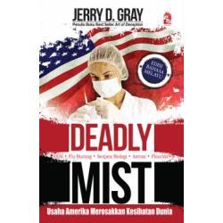 Deadly Mist - Usaha Amerika Merosakkan Kesihatan Dunia