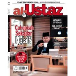 Al-Ustaz Isu 47 - Cukupkah Sekadar Halal?