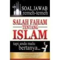 Soal Jawab Remeh Temeh Salah Faham Tentang Islam