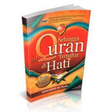 Sehingga Al-Quran Terpahat di Hati
