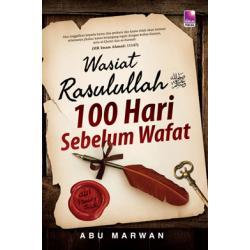 Wasiat Rasulullah 100 Hari Sebelum Wafat
